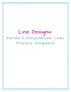 Line Designs Assignment: Perpendicular and Parallel Lines