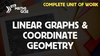 Linear Graphs & Coordinate Geometry - Complete Unit of Work