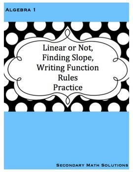 Linear or Not, Finding Slope, Writing Function Rules Practice
