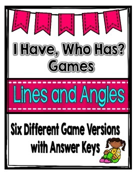 Geometry: Lines and Angles: I Have, Who Has Games {Set of