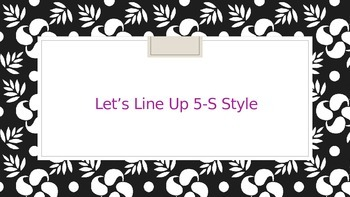 Lining up 5-S Style