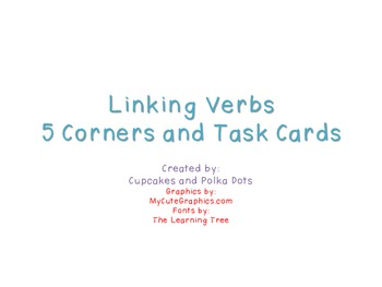 Linking Verbs- 5 Corners and Task Cards It's a DUO!