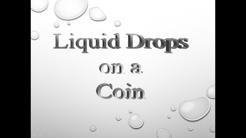 Liquid Drops on a Coin Scientific Investigation Power Poin