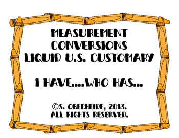 "Liquid Measurement Conversion ""I have...Who has"" game"