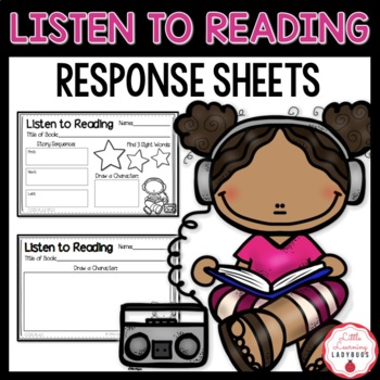 Listen to Reading Response Sheets {K, 1st, 2nd Grade CCSS