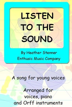 Listen to the Sound - Song for young voices