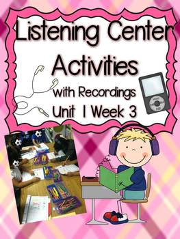 Listening Center Activities with Recordings Unit 1 Week 3