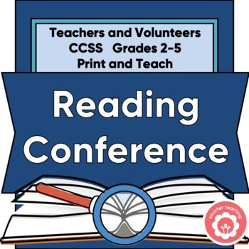 Student Reading Conference: Teachers OR Classroom Volunteers