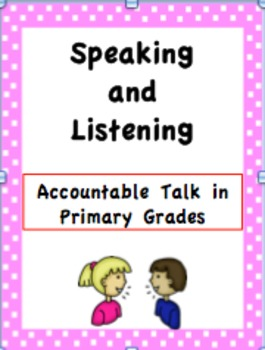 Speaking and Listening Accountable Talk in the Primary Grades