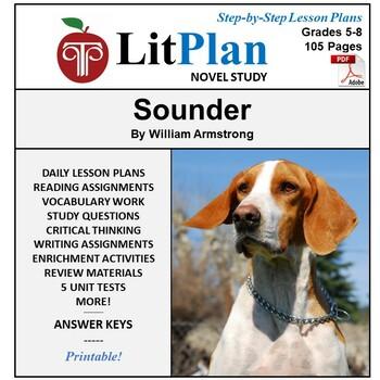 LitPlan Teacher Guide: Sounder - Lesson Plans, Questions, Tests