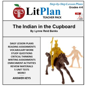 LitPlan Teacher Guide: The Indian in the Cupboard - Lesson