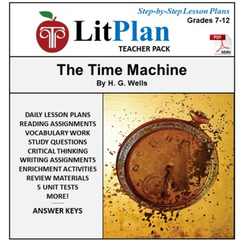 LitPlan Teacher Guide: The Time Machine - Lesson Plans, Qu