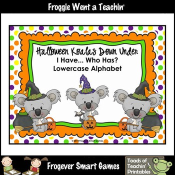 Alphabet--Halloween Koalas Down Under I Have.. Who Has? Al