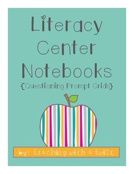 Literacy Center Notebooks:  Questioning Stem Grids