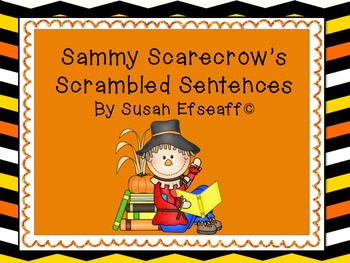 Literacy Centers: Sammy the Scarecrow's Scrambled Sentences