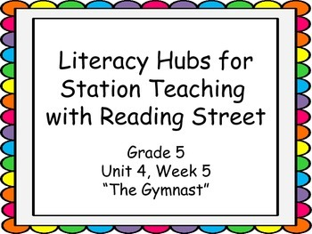 Literacy Hubs for Station Teaching: Gr 5 Reading Street U4W5