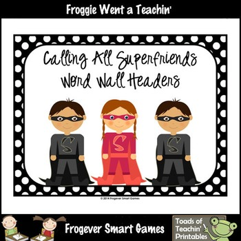 Literacy Resource--Calling All Superfriends Word Wall Head