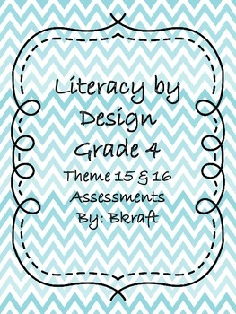 Literacy by Design Grade 4 Theme 15 and 16 Assessments