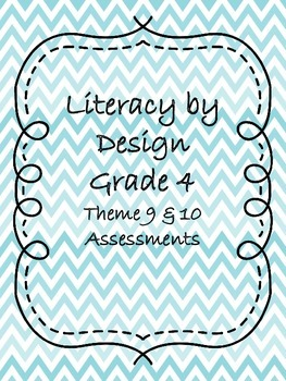 Literacy by Design Grade 4 Theme 9 and 10 Assessments