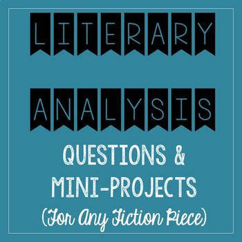 Literary Analysis Questions and Mini-Project (for ANY shor