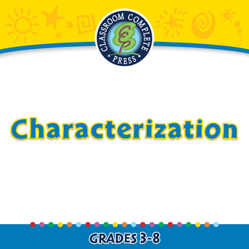 Literary Devices: Characterization - MAC Gr. 3-8