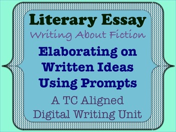 Literary Essay - Elaborating on Written Ideas Using Prompts