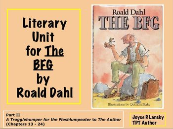 Literary Unit for The BFG (Part II Chapters 13-24) for Pow
