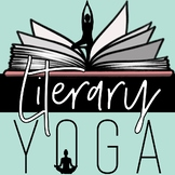Literary Yoga: Yoga for the English Classroom