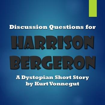 Literature Circle Questions for Harrison Bergeron Dystopia