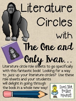 Literature Circles Packet...With The One and Only Ivan!