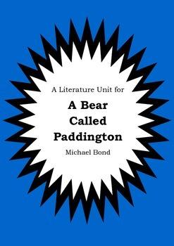 Literature Unit - A BEAR CALLED PADDINGTON - Michael Bond