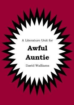 Literature Unit - AWFUL AUNTIE - David Walliams - Novel St
