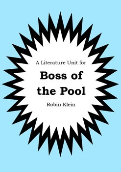 Literature Unit - BOSS OF THE POOL - Robin Klein - Novel S