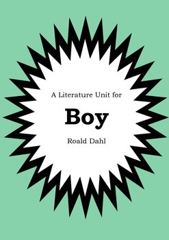 Literature Unit - BOY : TALES OF CHILDHOOD - Roald Dahl -
