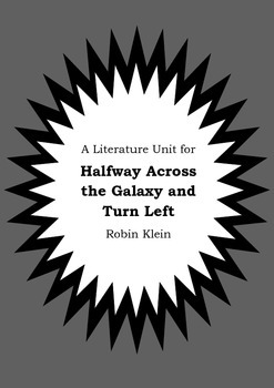Literature Unit HALFWAY ACROSS THE GALAXY AND TURN LEFT Ro