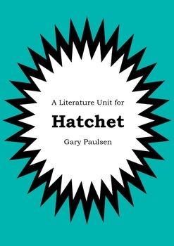 Literature Unit - HATCHET - Gary Paulsen - Novel Study - W
