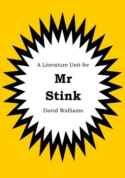 Literature Unit - MR STINK - David Walliams - Novel Study