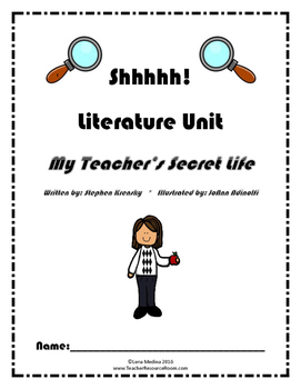 Literature Unit: My Teacher's Secret Life by Stephen Krensky