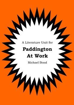 Literature Unit - PADDINGTON AT WORK - Michael Bond - Nove