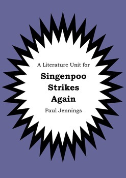 Literature Unit - SINGENPOO STRIKES AGAIN - Paul Jennings