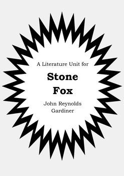 Literature Unit - STONE FOX - John Reynolds Gardiner - Nov
