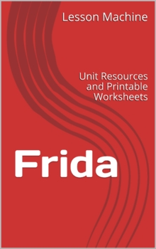Literature Unit Study Guide for Frida, by Jonah Winter