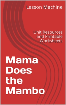 Literature Unit Study Guide for Mama Does the Mambo, by Ka