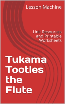 Literature Unit Study Guide for Tukama Tootles the Flute,