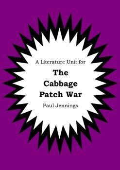 Literature Unit - THE CABBAGE PATCH WAR - Paul Jennings -