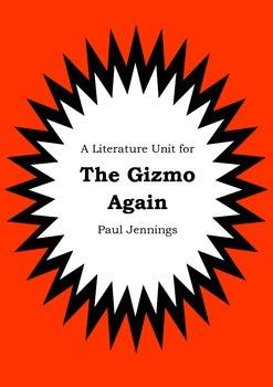 Literature Unit - THE GIZMO AGAIN - Paul Jennings - Novel