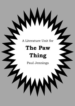 Literature Unit - THE PAW THING - Paul Jennings - Novel St