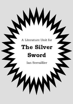 Literature Unit - THE SILVER SWORD - Ian Serraillier - Nov