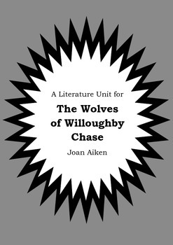 Literature Unit - THE WOLVES OF WILLOUGHBY CHASE - Joan Ai