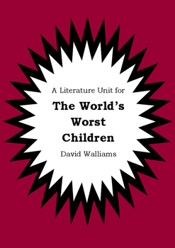 Literature Unit - THE WORLD'S WORST CHILDREN - David Walli
